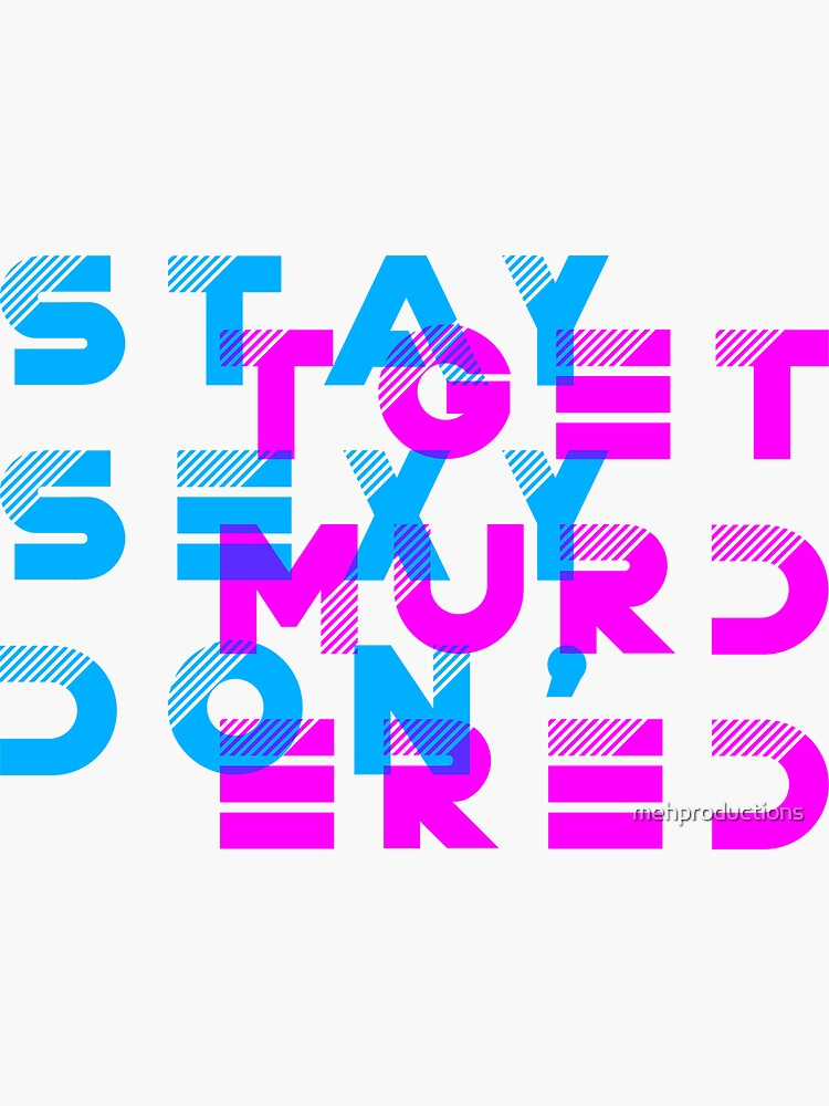 My Favorite Murder Podcast: Stay Sexy, Don't Get Murdered by mehproductions
