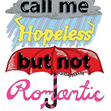 Call Me Hopeless But Not Romantic by KaSchmitt