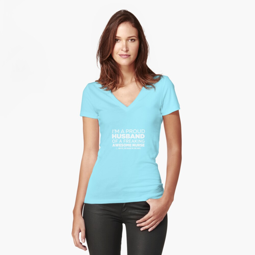 I'm A Proud Husband Of Freaking Awesome Nurse Women's Fitted V-Neck T-Shirt Front