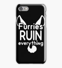 Furries RUIN everything~ iPhone Case/Skin