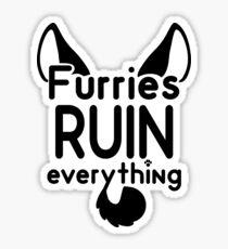 Furries RUIN everything~ Sticker
