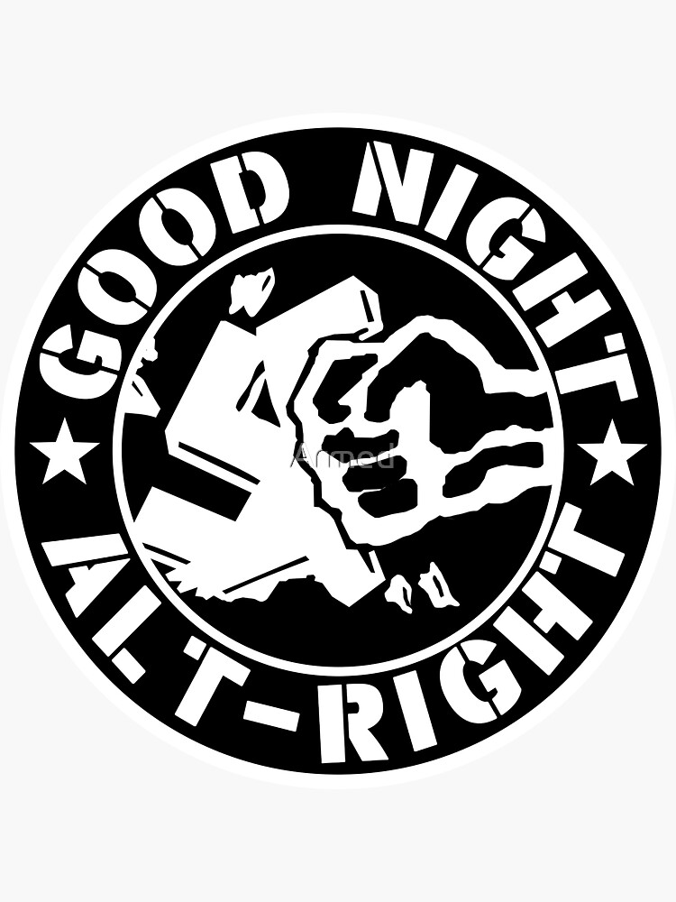 GOOD NIGHT ALT RIGHT by Armed