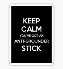 Keep Calm - Anti-Grounder Stick Sticker