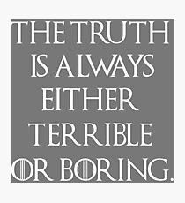 Truth Photographic Print
