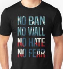 No Ban No Wall No Hate No Fear T-Shirt