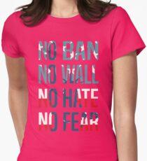 No Ban No Wall No Hate No Fear Womens Fitted T-Shirt