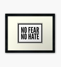 No Fear No Hate Framed Print
