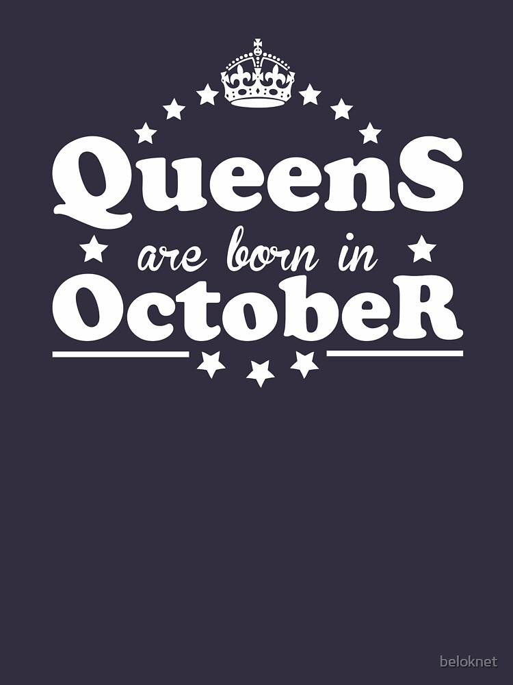 Queens are born in October by beloknet