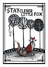Stay clever little fox by Jenny Wood