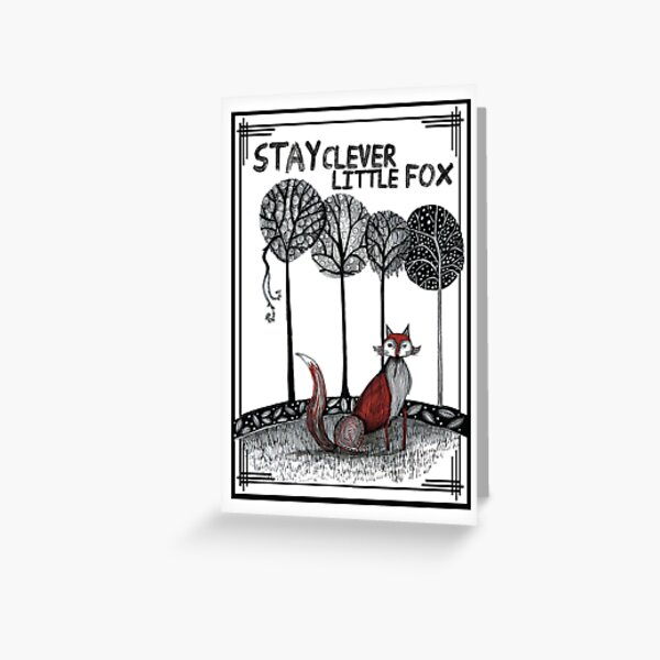 Stay clever little fox Greeting Card