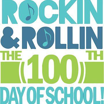 ROCKIN & ROLLIN THE 100TH DAY OF SCHOOL by felicicilife