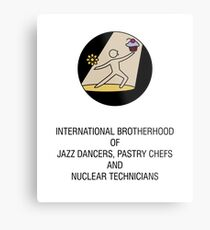 International Brotherhood of Jazz Dancers, Pastry Chefs and Nuclear Technicians Metal Print