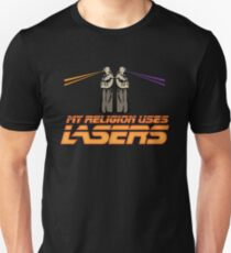 My Religion Uses Lasers Unisex T-Shirt