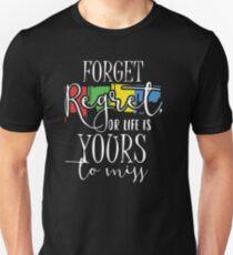 Forget Regret Unisex T-Shirt