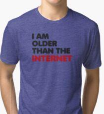 I am older than the internet Tri-blend T-Shirt