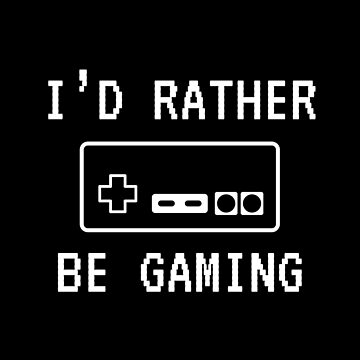 I'd Rather Be Gaming by yosifov