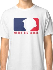 Trump - Major Big League Classic T-Shirt