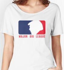 Trump - Major Big League Women's Relaxed Fit T-Shirt
