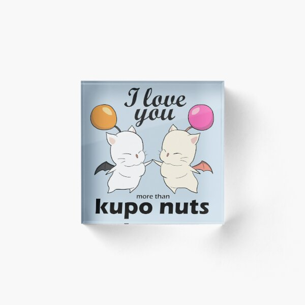 I love you more than kupo nuts Acrylic Block