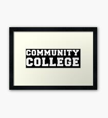Community College Pride Framed Print