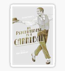 My Psychiatrist is a Cannibal Sticker
