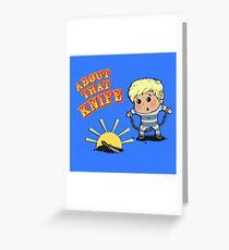 I'M ABOUT THAT KNIFE! Greeting Card