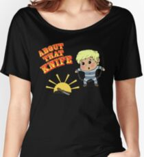 I'M ABOUT THAT KNIFE! Women's Relaxed Fit T-Shirt