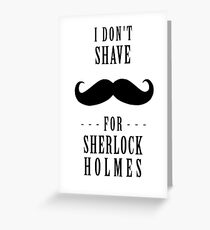 Sherlock - Shave for Sherlock Holmes Greeting Card