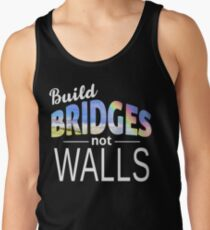 Baue Brücken und Mauern Tank Top