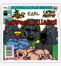 Between Villains (Doom, Earl, Murphy) Sticker