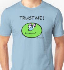 Trust me. T-Shirt