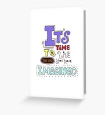 Its time! Greeting Card