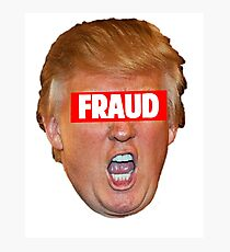 TRUMP: FRAUD Photographic Print