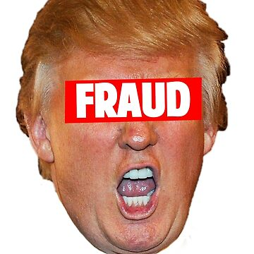 TRUMP: FRAUD by fareeda