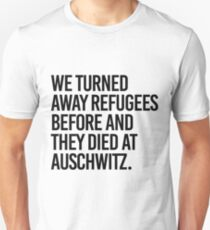 We turned away refugees before Unisex T-Shirt