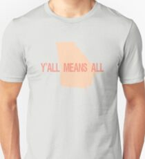 Y'all Means All-100% Proceeds go to ACLU Foundation of GA T-Shirt