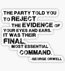 George Orwell's 1984: Reject the Evience Sticker