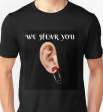 WE HEAR YOU SAFETY PIN RESIST  T-SHIRT Unisex T-Shirt