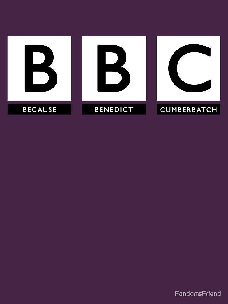 Because Benedict Cumberbatch   Women's T-Shirt