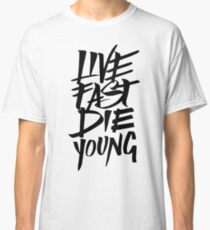 LIVE FAST DIE YOUNG BLACK Classic T-Shirt