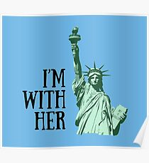 Statue of Liberty: I'm With Her Poster