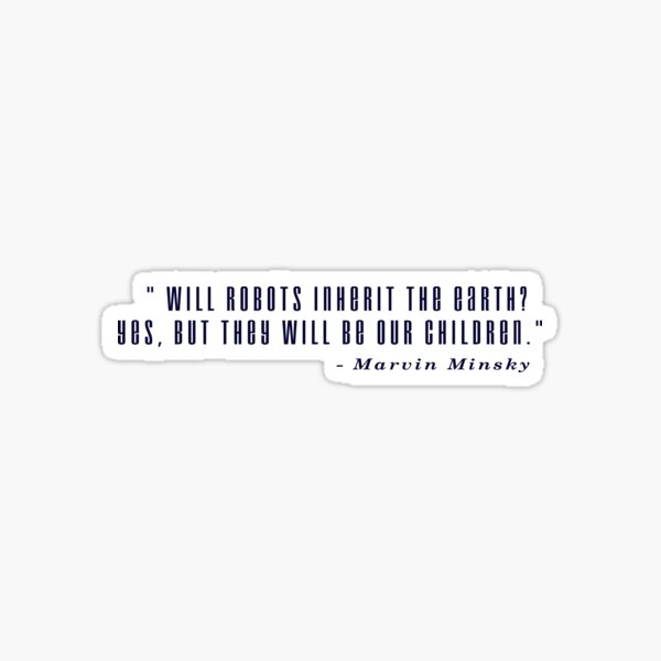Marvin Minsky Robots Quote Sticker