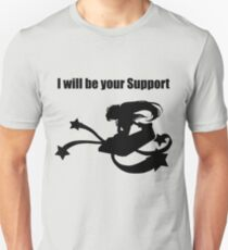 I will be your Support Unisex T-Shirt