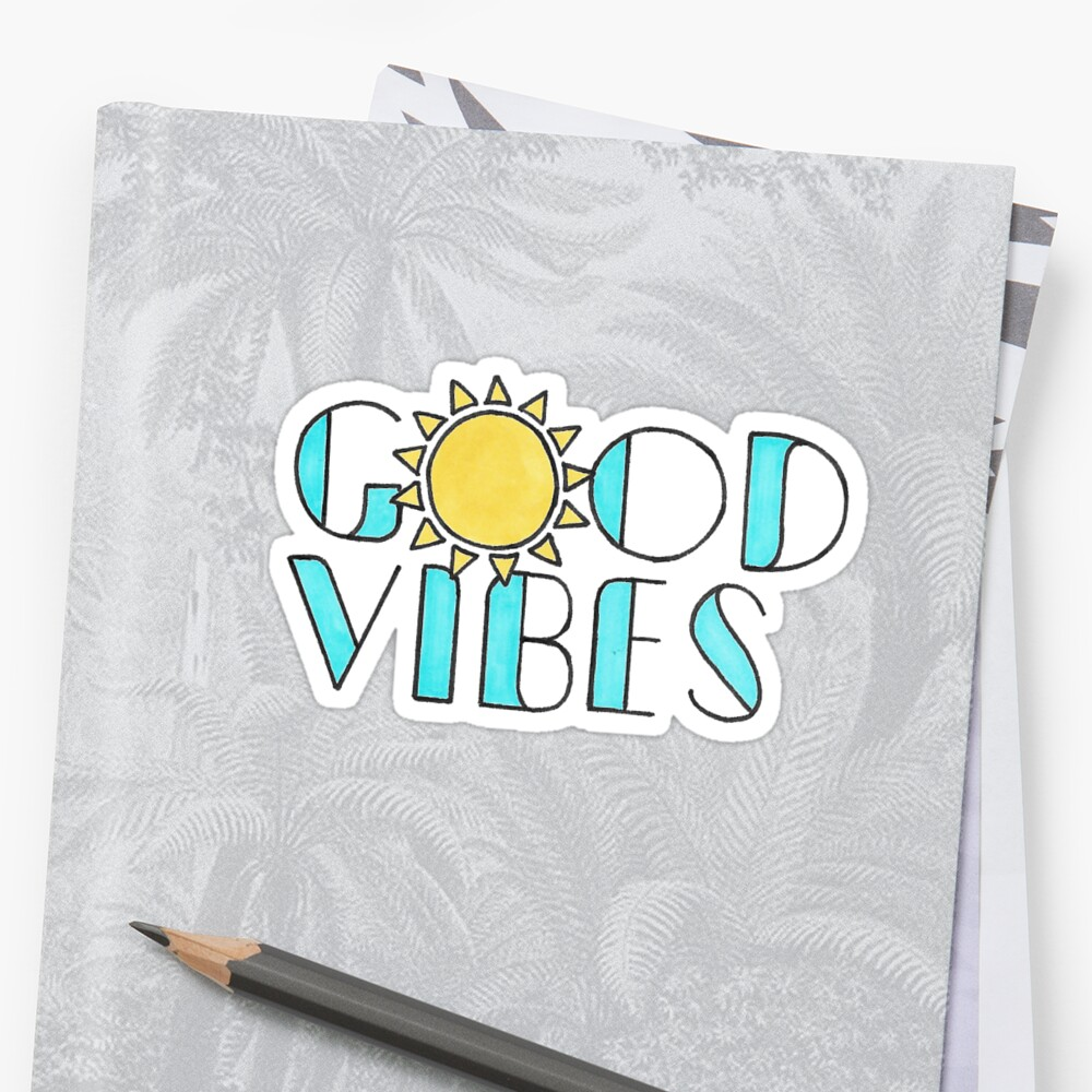 Quot Good Vibes Quot Stickers By Jamiemaher15 Redbubble