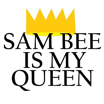 Samantha Bee is my queen by generalorgana