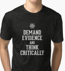 Demand Evidence And Think Critically Tri-blend T-Shirt