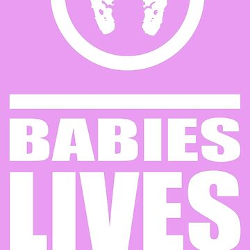 Babies Lives Matter - Pink by CubedMEDIA