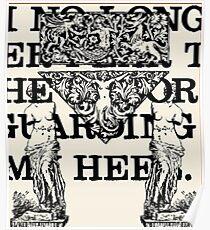 I NO LONGER FEAR THE RAZOR GUARDING MY HEEL  Poster