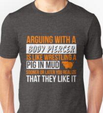 BODY PIERCER ARGUE WITH PIG Unisex T-Shirt