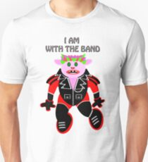 I am with the band ! Unisex T-Shirt